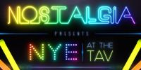 Nostalgia presents NYE at the Tav